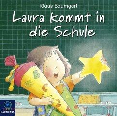 Laura kommt in die Schule / Laura Stern Bd.1 (Audio-CD) - Baumgart, Klaus