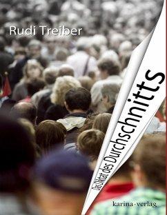Das Diktat des Durchschnitts (eBook, ePUB) - Treiber, Rudi