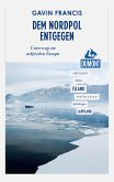 DuMont Reiseabenteuer Dem Nordpol entgegen (eBook, ePUB)