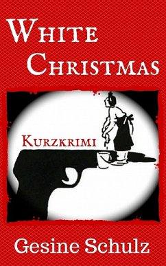 White Christmas (eBook, ePUB) - Schulz, Gesine