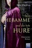 Die Hebamme und die tote Hure / Hebamme Bridget Hodgson Bd.2