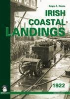 Irish Coastal Landings 1922 - Riccio, Ralph A.