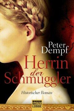 Herrin der Schmuggler - Dempf, Peter