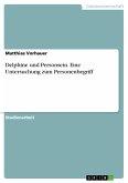 Delphine und Personsein. Eine Untersuchung zum Personenbegriff