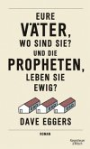 Eure Väter, wo sind sie? Und die Propheten, leben sie ewig?