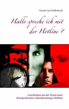 Hallo spreche ich mit der Hotline? - Hofferberth, Karola-Lisa