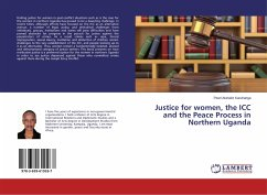 Justice for women, the ICC and the Peace Process in Northern Uganda - Atuhaire Karuhanga, Pearl
