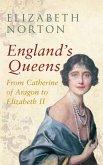 England's Queens from Catherine of Aragon to Elizabeth II