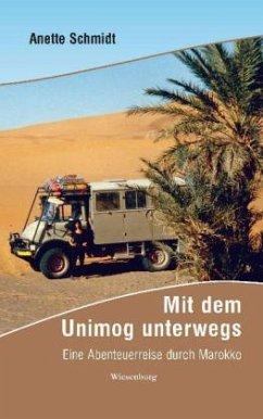 Mit dem Unimog unterwegs - Eine Abenteuerreise ...