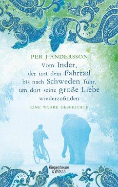 Vom Inder, der mit dem Fahrrad bis nach Schweden fuhr um dort seine große Liebe wiederzufinden - Andersson, Per J.