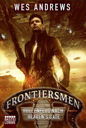Höllenflug nach Heaven's Gate / Frontiersmen Bd.1 - Andrews, Wes