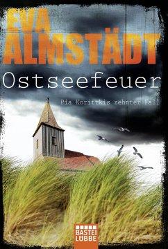 Ostseefeuer / Pia Korittki Bd.10 - Almstädt, Eva