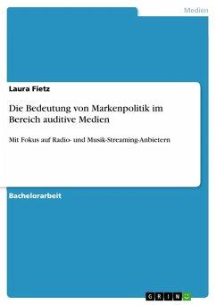 Die Bedeutung von Markenpolitik im Bereich auditive Medien (eBook, PDF)