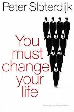 You Must Change Your Life (eBook, ePUB) - Sloterdijk, Peter