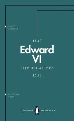 Edward VI (Penguin Monarchs) (eBook, ePUB) - Alford, Stephen