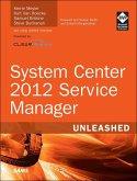 System Center 2012 Service Manager Unleashed (eBook, ePUB)