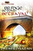 Bridge Beyond Betrayal (eBook, ePUB)