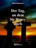 Der Tag, an dem Sir Henry starb (eBook, PDF)