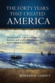 The Forty Years that Created America (eBook, ePUB)