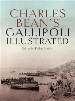 Charles Bean's Gallipoli (eBook, ePUB) - Bradley, Phillip