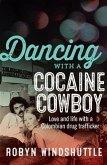 Dancing with a Cocaine Cowboy (eBook, ePUB)
