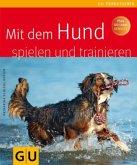 Mit dem Hund spielen und trainieren (Mängelexemplar)