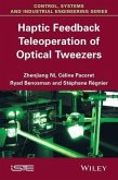 Haptic Feedback Teleoperation of Optical Tweezers (eBook, PDF)