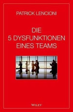Die 5 Dysfunktionen eines Teams (eBook, ePUB) - Lencioni, Patrick M.