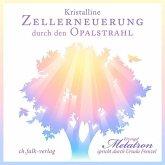 Kristalline Zellerneuerung durch den Opalstrahl, 1 Audio-CD