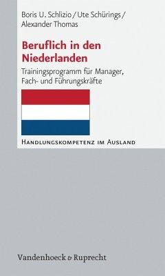 Beruflich in den Niederlanden (eBook, PDF) - Schlizio, Boris U.; Schürings, Ute; Thomas, Alexander