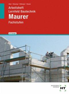 Arbeitsheft mit eingetragenen Lösungen Lernfeld Bautechnik Maurer - Alber, Christa; Blessing, Ralf; Hillberger, Gerd; Stumm, Kai-Michael