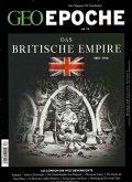 GEO Epoche 74/2015 Das Britische Empire