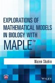 Explorations of Mathematical Models in Biology with Maple (eBook, ePUB)