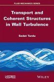 Transport and Coherent Structures in Wall Turbulence (eBook, PDF)
