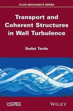 Transport and Coherent Structures in Wall Turbulence (eBook, PDF) - Tardu, Sedat