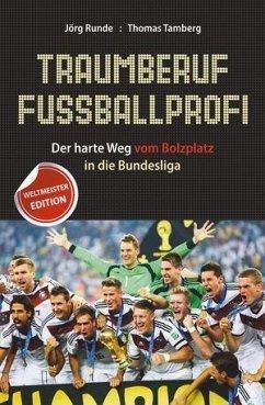 Traumberuf Fußballprofi (eBook, ePUB) - Runde, Jörg; Tamberg, Thomas