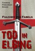 Fulcher von Fabeln - TOD IN ELBING (eBook, ePUB)