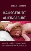 Hausgeburt - Alleingeburt (eBook, ePUB)