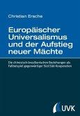 Europäischer Universalismus und der Aufstieg neuer Mächte (eBook, ePUB)