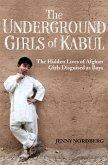 The Underground Girls Of Kabul (eBook, ePUB)
