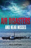 The Mammoth Book of Air Disasters and Near Misses (eBook, ePUB)
