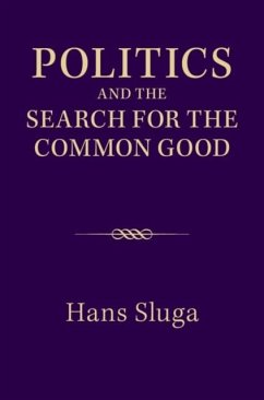 Politics and the Search for the Common Good (eBook, PDF) - Sluga, Hans