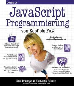 JavaScript-Programmierung von Kopf bis Fuß (eBook, PDF) - Freeman, Eric; Robson, Elisabeth
