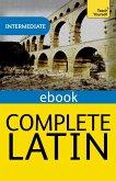 Complete Latin Beginner to Intermediate Book and Audio Course (eBook, ePUB)