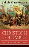 Christoph Columbus - Der Don Quichote des Ozeans (eBook, ePUB)
