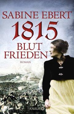 1815 - Blutfrieden - Ebert, Sabine