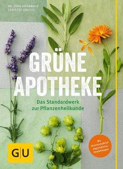Grüne Apotheke - Grünwald, Jörg; Jänicke, Christof