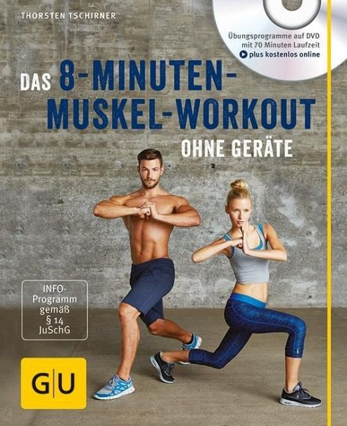 Das 8-Minuten-Muskel-Workout ohne Geräte (mit DVD) - Tschirner, Thorsten