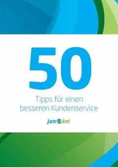 50 TIPPS FÜR EINEN BESSEREN KUNDENSERVICE