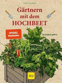 Gärtnern mit dem Hochbeet - Kullmann, Folko